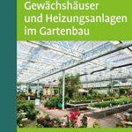 """Literatur - das Cover des Buches """"Gewächshäuser und Heizungsanlagen im Gartenbau"""" von Karl Schrader und Rainer Dietrich"""