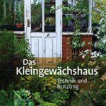 """Literatur - das Cover des Buches """"Das Kleingewächshaus: Technik und Nutzung"""" von Eva Schumann und Gerhard Milicka"""