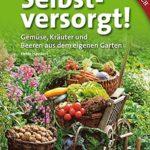 """Literatur - das Cover des Buches """"Selbstversorgt!: Gemüse, Kräuter und Beeren aus dem eigenen Garten"""" von Heide Hasskerl"""
