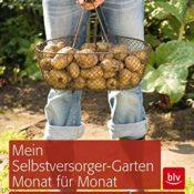 """Literatur - das Cover des Buches """"Mein Selbstversorger-Garten Monat für Monat: Pflanzen, Pflegen, Ernten"""" von Wagner, Wendland und Liebreich"""